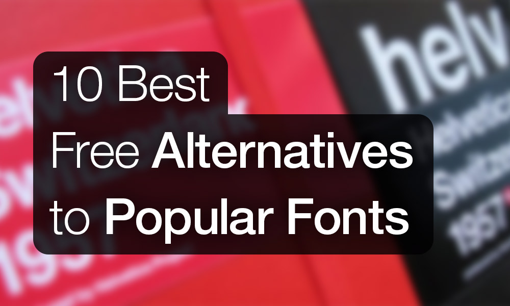 10 Best Free Alternatives to Popular Fonts » Design a Lot