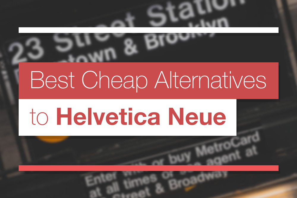 5 Best Cheap Font Alternatives to Helvetica Neue